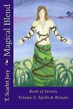 Bos: Magical Blend : Book Os Spells and Rituals by T. Jory (2014, Paperback)