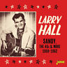 Larry Hall : Sandy, the 45s and More 1959-1962 CD (2020) ***NEW*** Amazing Value