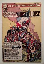 LES HISTOIRES VRAIES DE L ONCLE PAUL  ** T2 COMMENT NAQUIT LA MARSEILLAISE  **