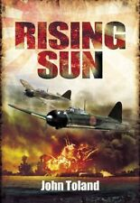 Rising Sun: The Decline and Fall of the Japanese Empire, 1936-1945, Toland, John
