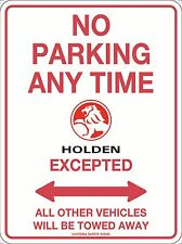 No Parking Anytime Holden Excepted Sign Metal 300x225mm