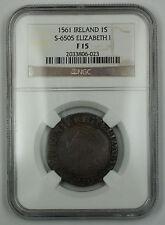 1561 Ireland 1 Shilling Coin S-6505 Elizabeth I NGC F-15 AKR
