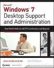 Windows 7 Desktop Support and Administration: Real World Skills for MCITP Certif