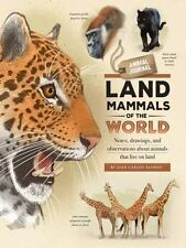 Animal Journal: Animal Journal: Land Mammals of the World : Notes, Drawings,.