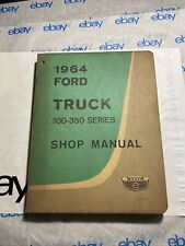 1964 Ford Truck Series 100-350 Repair Shop Service Manual FoMoCo