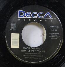 Country 45 Mark Chestnutt - What A Way To Live / She Dreams On Decca Records