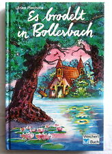 ES BRODELT IN BOLLERBACH - Ulrike Piechota