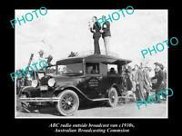 OLD 6X4 HISTORIC PHOTO OF ABC RADIO VAN AUSTRALIAN BROADCASTING COMMISION 1930s
