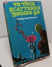 To Your Scattered Bodies Go by Philip Jose Farmer - Book club ed - Riverworld 1