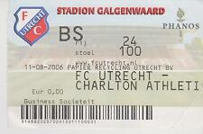 Sammler Used Ticket / Entrada FC Utrecht v Charlton Athletic 11-08-2006