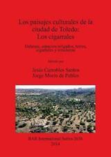 Los Paisajes Culturales de la Ciudad de Toledo: Los Cigarrales by Jesús...