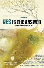 Yes Is The Answer: And Other Prog Rock Tales - New  - Paperback