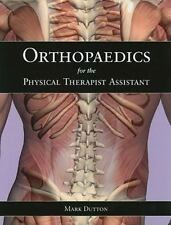 Orthopaedics for the Physical Therapist Assistant by Mark Dutton (2011,...
