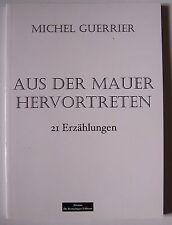§ Aus der Mauer Hervortreten - 21 erzählungen - Michel GUERRIER