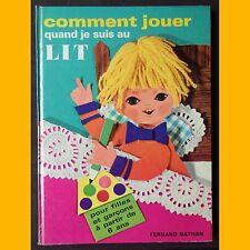 Livre d'activité COMMENT JOUER QUAND JE SUIS AU LIT à partir de 6 ans 1975