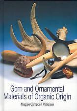 Gem and Ornamental Materials of Organic Origin by Maggie Campbell Pedersen