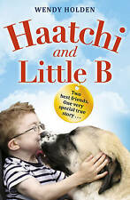 Haatchi and Little B - Junior edition,Holden, Wendy,New Book mon0000093425