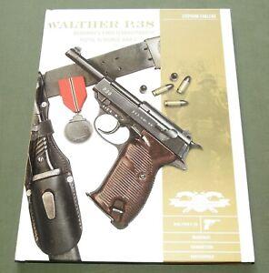 """WALTHER P.38"" GERMAN WW2 MAUSER SPREEWERKE FN 9MM PISTOL GUN REFERENCE BOOK"