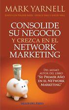 Consolide Su Negocio Y Crezca En El Network Marketing - Mark Yarnell