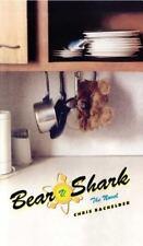 Bear v. Shark: The Novel: By Bachelder, Chris