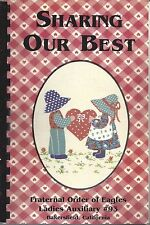 * BAKERSFIELD CA 1998 EAGLES AUXILIARY COOK BOOK * SHARING OUR BEST * CALIFORNIA