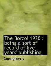 The Borzoi 1920 : Being a sort of record of five years' Publishing by.