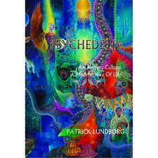 Patrick Lundborg - Psychedelia An Ancient Culture A Modern Way Of Life New