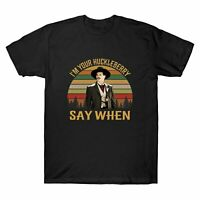 Doc Holliday Tombstone I'm Your Huckleberry Say When Vintage Men's T Shirt