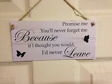Friendship Sign Best Friend Gift Novelty Shabby Chic Plaque - Promise me Forget