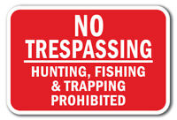 """No Trespassing Hunting Fishing & Trapping Prohibited Sign 12"""" x 18"""" Heavy Gauge"""