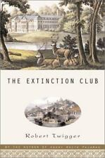 The Extinction Club : A Mostly True Story about Two Men, a Deer and a Writer by