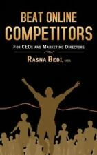 Beat Online Competitors : For Ceo's and Marketing Directors by Mba Bedi...