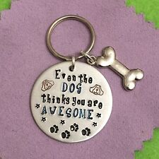 Hand Stamped Funny Dog Lover Keyring, Keychain. Gift, Present, Awesome.