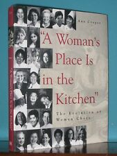 A WOMAN'S PLACE IS IN THE KITCHEN The Evolution of Women Professional Chefs