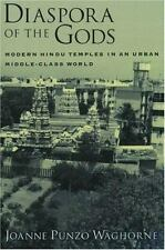Diaspora of the Gods: Modern Hindu Temples in an Urban Middle-Class World by Wa