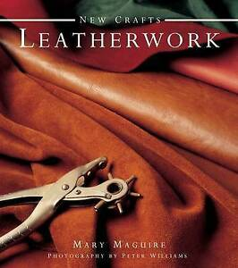 New Crafts: Leatherwork: 25 Practical Ideas for Hand-crafted Leather. New