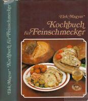 Kochbuch für Feinschmecker: Magyar, Elek