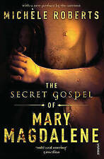 The Secret Gospel of Mary Magdalene by Michelle Roberts (Paperback, 2007)