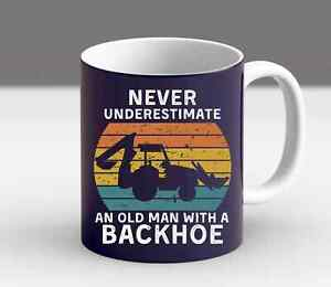 Mens Old Man With A Backhoe Funny Excavator Gifts Dad Birthday Gift Mug