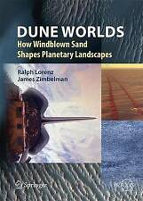 Dune Worlds: How Windblown Sand Shapes Planetary Landscapes (Springer Praxis Boo