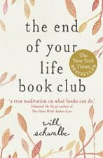 The End of Your Life Book Club By Will Schwalbe. 9781444706383