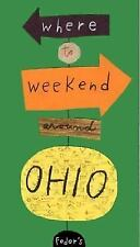 Fodor's: Where to Weekend Around Ohio : 20 Great Getaways in and Around Ohio...