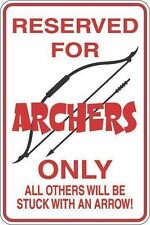 """*Aluminum* Reserved For Archers 8""""x12"""" Metal Novelty Sign S377"""