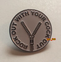 ROCK OUT WITH YOUR COCK OUT LAPEL PIN retro vintage rocker hesher biker jacket