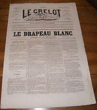 Le Grelot Journal Satirique N°134 Le Drapeau Blanc Gazette de la Monarchie 1873