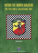 Motori Fiat Abarth Bialbero 700, 750 and 850cc derivati - technical manual book