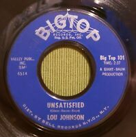 Lou Johnson Rare Soul 45 Unsatisfied / Time to Love Time To Cry Big Top 101