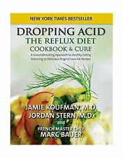 Dropping Acid: The Reflux Diet Cookbook & Cure Free Shipping