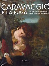 Caravaggio e la fuga La pittura di paesaggio nelle ville Doria Pamphilj Silvana