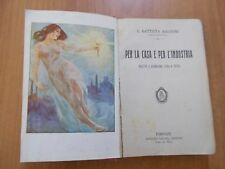 G. Battista Baccioni PER LA CASA E PER L'INDUSTRIA 1° ed. Salani 1920